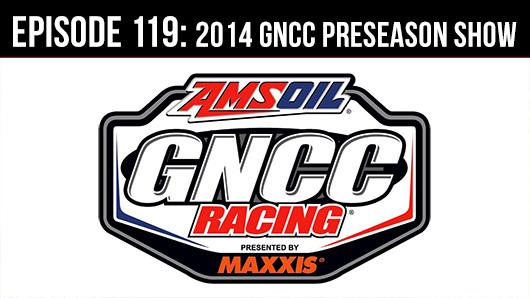Seat Time Episode 119 : 2014 GNCC Preseason