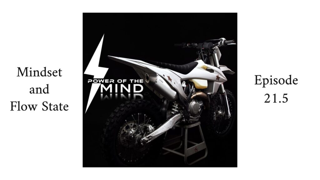 Power of the Mind dirt bike and flow state podcast